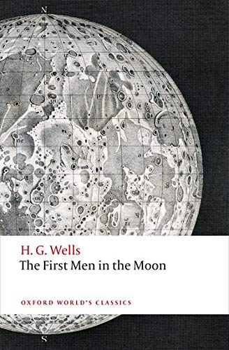 9780198705048: The First Men in the Moon (Oxford World's Classics)