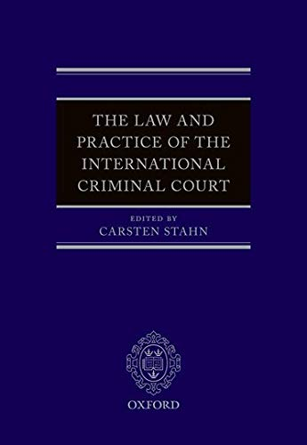 The Law and Practice of the International Criminal Court: Carsten Stahn