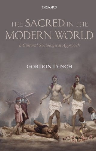 9780198705215: The Sacred in the Modern World: A Cultural Sociological Approach