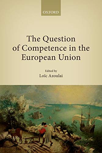 9780198705222: The Question of Competence in the European Union