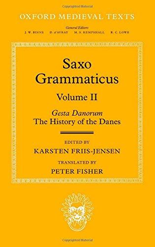 Saxo Grammaticus (Volume II): Gesta Danorum: The History of the Danes (Oxford Medieval Texts): ...