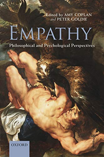 9780198706427: Empathy: Philosophical and Psychological Perspectives