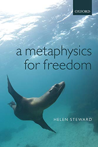 A Metaphysics for Freedom: Steward, Helen