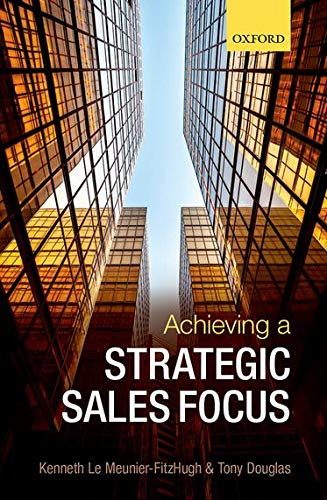 9780198706632: Achieving a Strategic Sales Focus: Contemporary Issues and Future Challenges