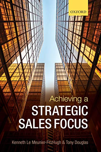 9780198706649: Achieving a Strategic Sales Focus: Contemporary Issues and Future Challenges