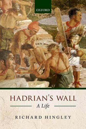 9780198707028: Hadrian's Wall: A Life