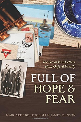9780198707172: Full of Hope and Fear: The Great War Letters of an Oxford Family