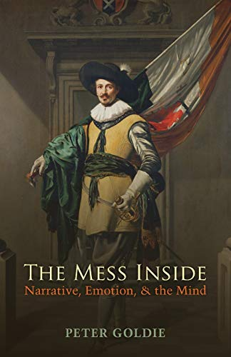 9780198707660: The Mess Inside: Narrative, Emotion, and the Mind