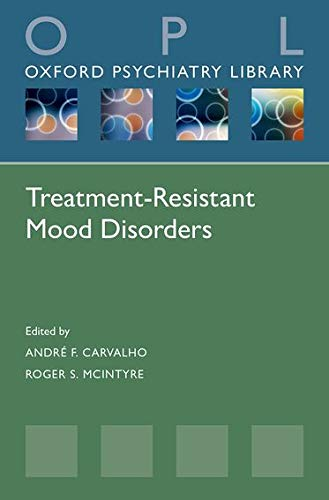9780198707998: Treatment-Resistant Mood Disorders