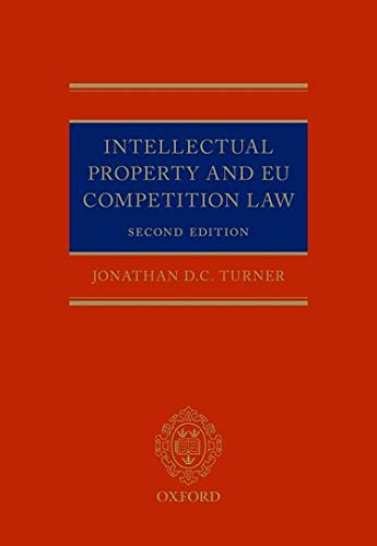 Intellectual Property and EU Competition Law (Hardback): Jonathan D. C. Turner