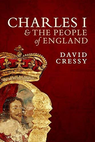 9780198708292: Charles I and the People of England