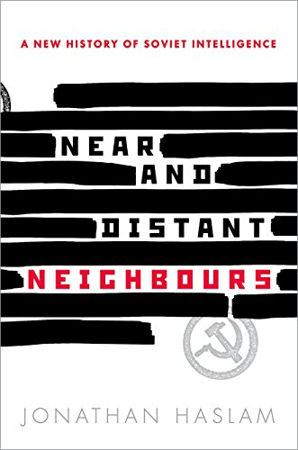 9780198708490: Near and Distant Neighbours: A New History of Soviet Intelligence