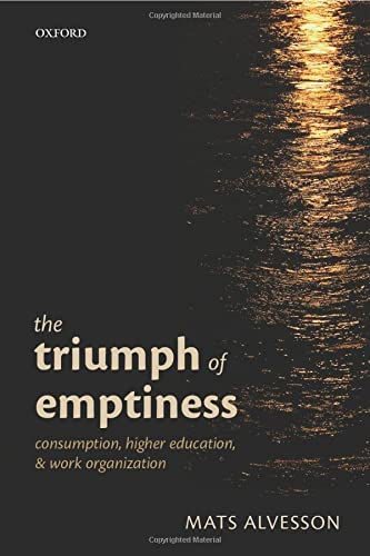 9780198708803: The Triumph of Emptiness: Consumption, Higher Education, and Work Organization