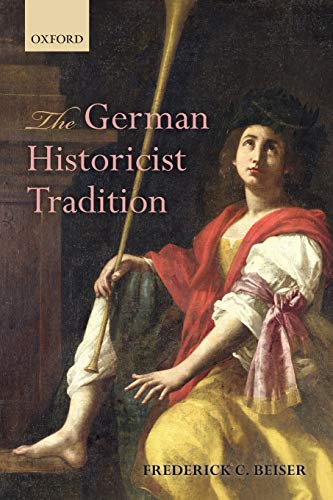 9780198709411: The German Historicist Tradition