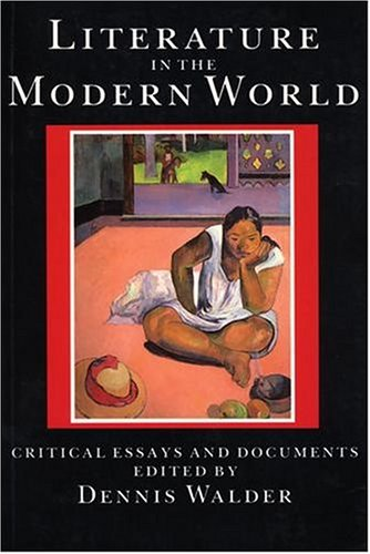9780198710370: Literature in the Modern World: Critical Essays and Documents