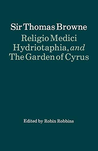 9780198710646: Religio Medici, Hydriotaphia and The Garden of Cyrus
