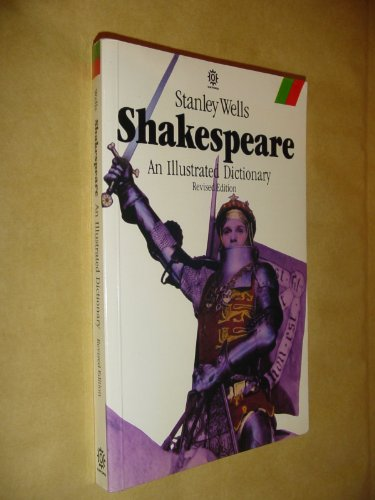 Shakespeare: An Illustrated Dictionary (Oxford Paperbacks): Wells, Stanley W.