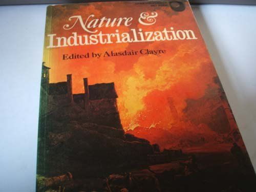 Nature and Industrialization: An Anthology: Alasdair Clayre