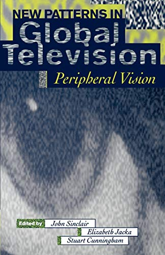 9780198711230: New Patterns in Global Television: Peripheral Vision