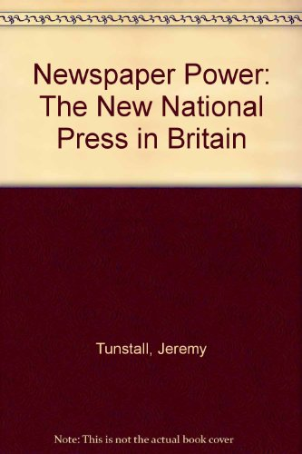 9780198711322: Newspaper Power: The New National Press in Britain