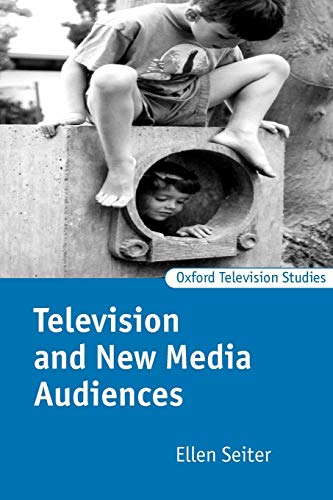 Television and the New Media Audiences : Oxford Television Studies - Seiter , Ellen