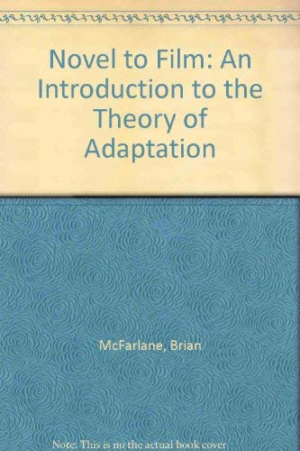 9780198711513: Novel to Film: An Introduction to the Theory of Adaptation
