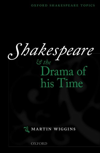 9780198711605: Shakespeare and the Drama of his Time