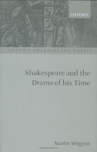 9780198711612: Shakespeare and the Drama of his Time