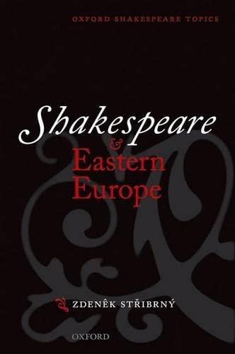 9780198711643: Shakespeare and Eastern Europe (Oxford Shakespeare Topics)