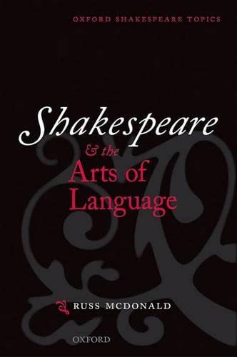 9780198711704: Shakespeare and the Arts of Language