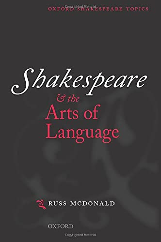 Shakespeare and the Arts of Language (Oxford Shakespeare Topics) (0198711719) by McDonald, Russ