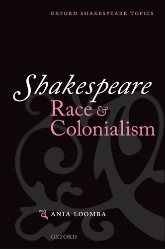 9780198711759: Shakespeare, Race, and Colonialism