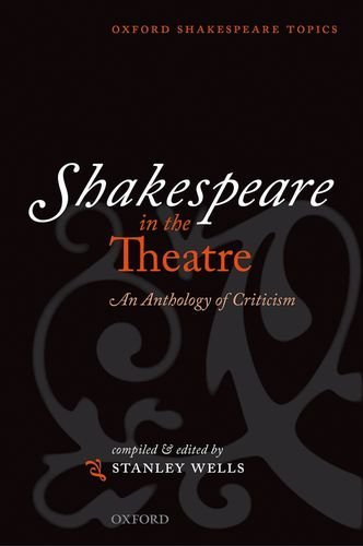 9780198711766: Shakespeare in the Theatre: An Anthology of Criticism