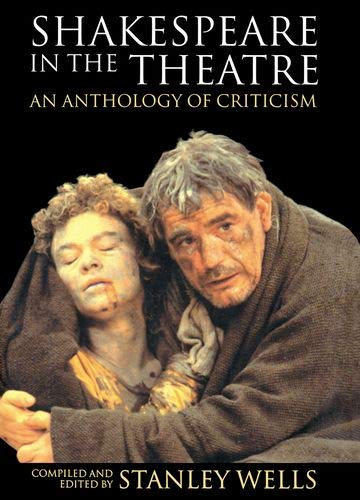 9780198711773: Shakespeare in the Theatre: An Anthology of Criticism