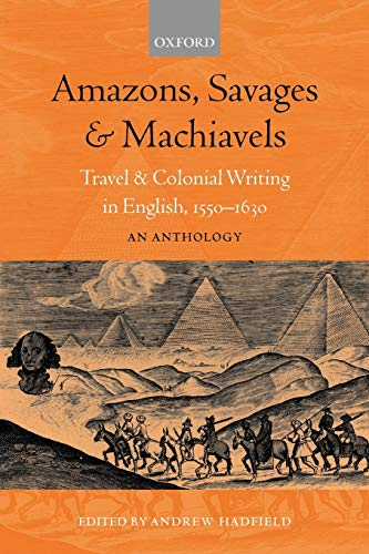 9780198711865: Amazons, Savages, and Machiavels: Travel and Colonial Writing in English, 1550-1630: An Anthology