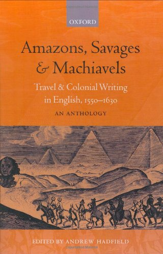 9780198711872: Amazons, Savages, & Machiavels: Travel and Colonial Writing in English, 1550-1630: An Anthology