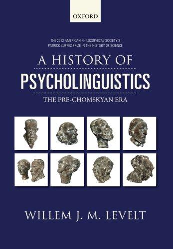 9780198712213: A History of Psycholinguistics: The Pre-Chomskyan Era