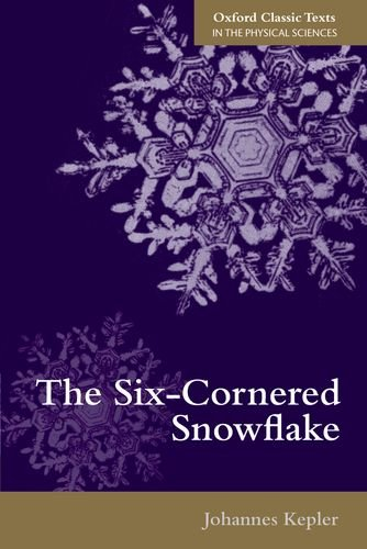 9780198712497: The Six-Cornered Snowflake (Oxford Classic Texts in the Physical Sciences)