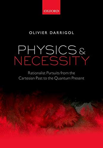 9780198712886: Physics and Necessity: Rationalist Pursuits from the Cartesian Past to the Quantum Present
