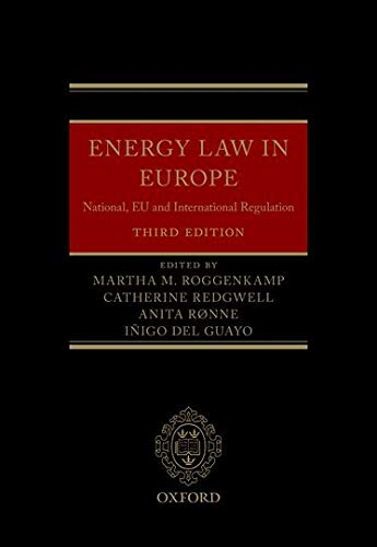 Energy Law in Europe: National, EU and International Regulation: Martha Roggenkamp, Catherine ...