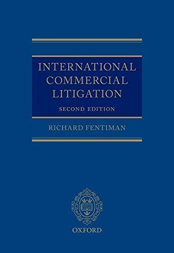 9780198712916: International Commercial Litigation