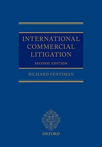 9780198712916: International Commercial Litigation