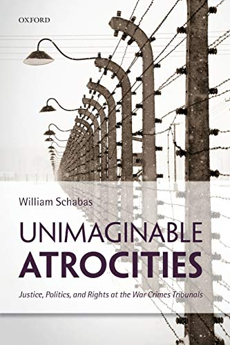 9780198712954: Unimaginable Atrocities: Justice, Politics, and Rights at the War Crimes Tribunals