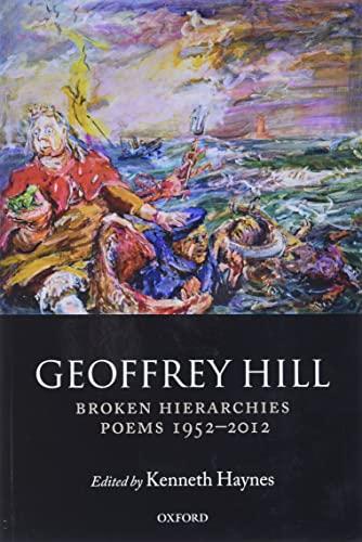 9780198713180: Broken Hierarchies: Poems 1952-2012