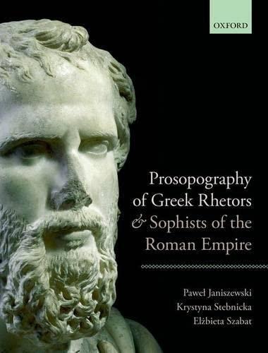 9780198713401: Prosopography of Greek Rhetors and Sophists of the Roman Empire