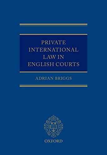 Private International Law in the English Courts: Briggs, Adrian