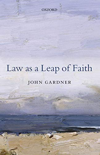 9780198713883: Law as a Leap of Faith: Essays on Law in General