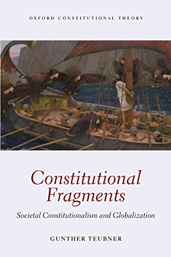 9780198713951: Constitutional Fragments: Societal Constitutionalism and Globalization