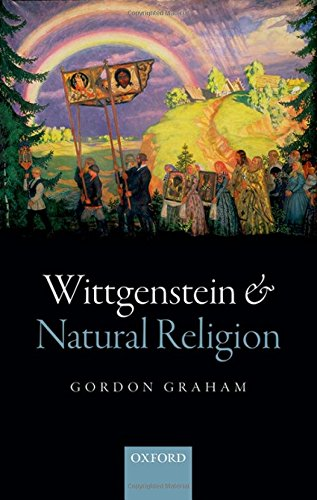 Wittgenstein and Natural Religion.: GRAHAM, G.,