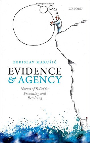 9780198714040: Evidence and Agency: Norms of Belief for Promising and Resolving